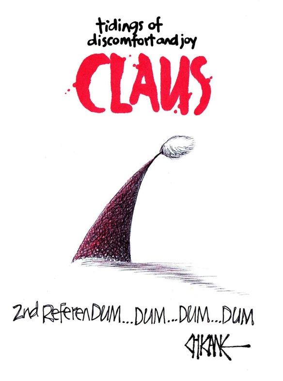 Tidings of discomfort and joy, CLAUS, 2nd Referendum dum dum dum